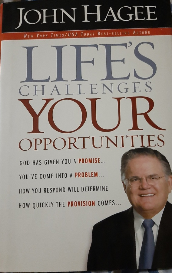 Book Challenge: Life's Challenges Your Opportunities – John Hagee [Lesson8]